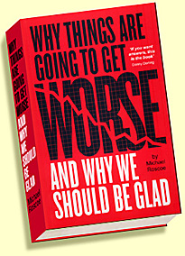 Why things are going to get worse book cover